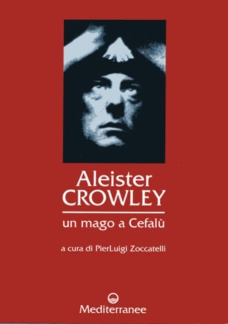 Aleister Crowley un mago a Cefalù