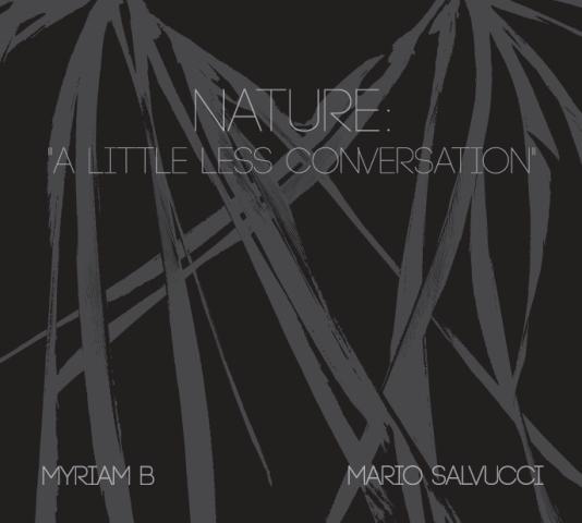 Nature a little less conversation