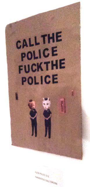 Fuck police o il paradosso dell' ordine (Fuck police or the paradox of order). Umberto Lo Presti, photo by N
